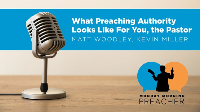 What Preaching Authority Looks Like For You, the Pastor