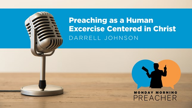 Preaching as a Human Exercise Centered in Christ