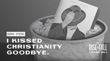 I Kissed Christianity Goodbye
