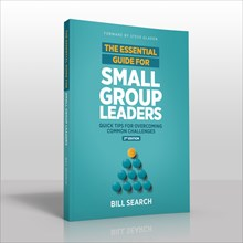 The Essential Guide for Small Group Leaders - Second Edition