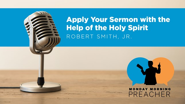 Apply Your Sermon with the Help of the Holy Spirit