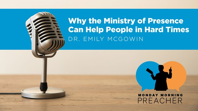 Why the Ministry of Presence Can Help People in Hard Times