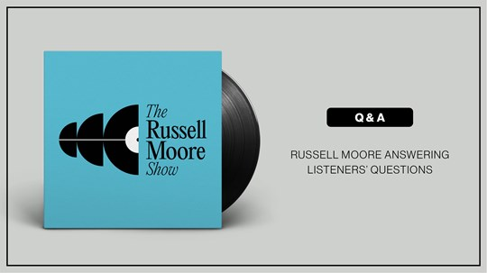 The Russell Moore Show: Listener Questions on Leaving Church, Purity Culture, and More