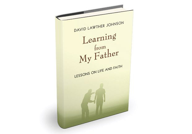 Learning from My Father: Lessons on Life and Faith