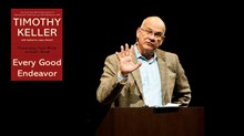 Why Tim Keller Wants You to Stay in That Job You Hate