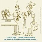 Virtual Church and Disgruntled Parishioner