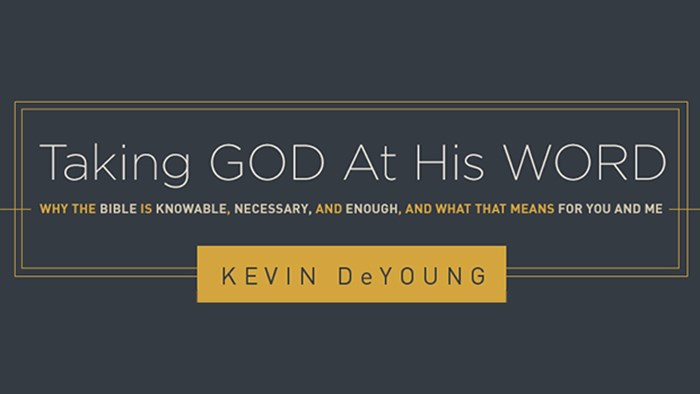 Taking GOD at His WORD: An Interview with Kevin DeYoung