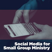 Social Media for Small-Group Ministry