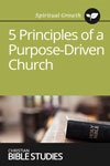 5 Principles of a Purpose-Driven Church