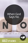 When God Says No
