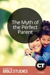 The Myth of the Perfect Parent