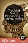 Troubled Minds: Responding to Mental Illness