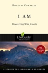 I Am: Discovering Who Jesus Is