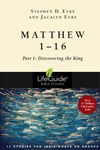 Matthew 1-16: Discovering the King