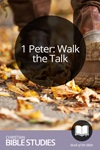 1 Peter: Walk the Talk