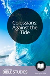 Colossians: Against the Tide