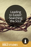 Leading to Easter: Searching the Soul