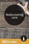 Rediscovering Lent