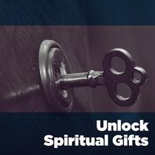 Unlock Spiritual Gifts
