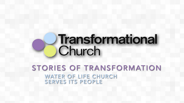 Stories of Transformation: Water of Life Church Serves Its People