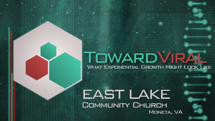Toward Viral: What Exponential Growth Might Look Like: EastLake Community Church