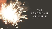 The Leadership Crucible