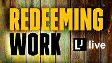 Redeeming Work: Coming to Los Angeles September 17