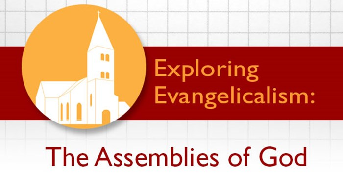 Exploring Evangelicalism: The Assemblies of God