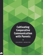 Children's Ministry: Cultivating Cooperative Communication with Parents