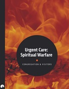 Urgent Care: Spiritual Warfare