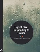 Urgent Care: Responding to Trauma