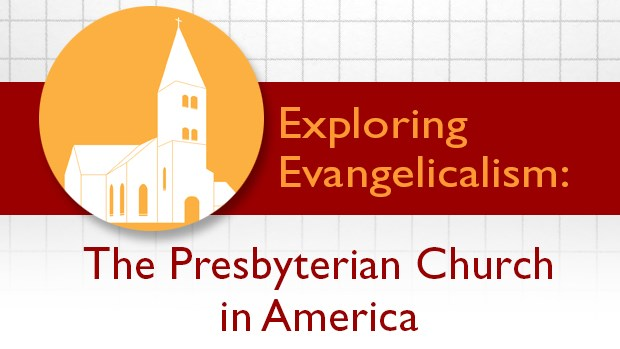 Exploring Evangelicalism: The Presbyterian Church in America