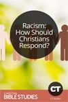 Racism: How Should Christians Respond?