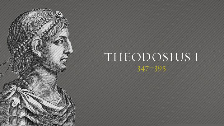 Theodosius I       | Christian History | Christianity Today