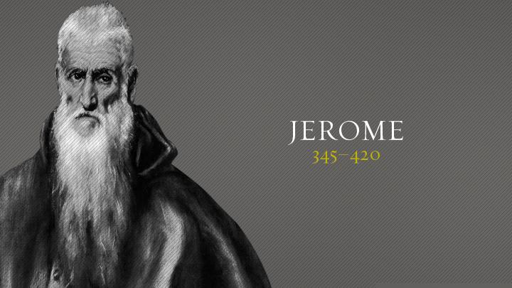 Jerome       | Christian History | Christianity Today
