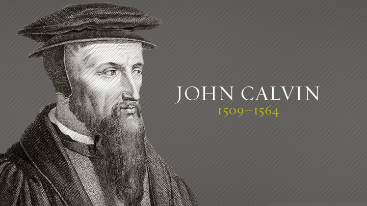 what did john calvin believe in