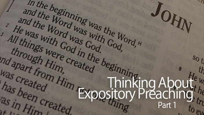 Thinking about Expository Preaching—Part 1 | The Exchange | A Blog