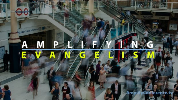 Amplifying Evangelism—Stay the Course