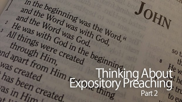 Thinking About Expository Preaching—Part 2