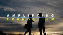 Amplifying Evangelism—Show and Tell