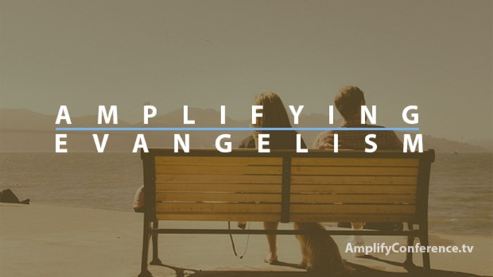 Amplifying Evangelism—One Critical Component in Becoming an Engaging Church