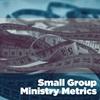 Small-Group Ministry Metrics