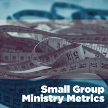 Small-Group Ministry Metrics