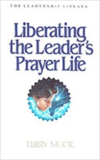 Liberating the Leader's Prayer Life