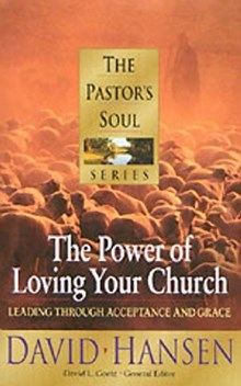 The Pastor's Soul Volume 1: The Power of Loving Your Church