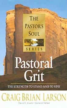 The Pastor's Soul Volume 2: Pastoral Grit
