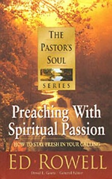 The Pastor's Soul Volume 3: Preaching With Spiritual Passion