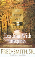 The Pastor's Soul Volume 5: Leading With Integrity
