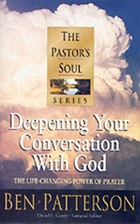 The Pastor's Soul Volume 7: Deepening Your Conversation With God