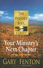 The Pastor's Soul Volume 8: Your Ministry's Next Chapter